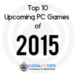 Top 10 Upcoming PC Games of 2015